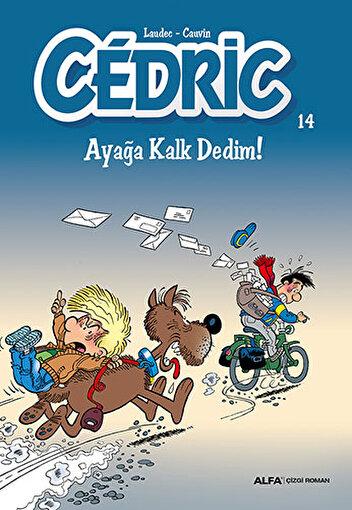 Cedric 14 - Ayağa Kalk Dedim!. ürün görseli