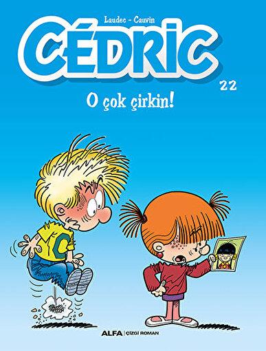 Cedric 22 - O Çok Çirkin!. ürün görseli
