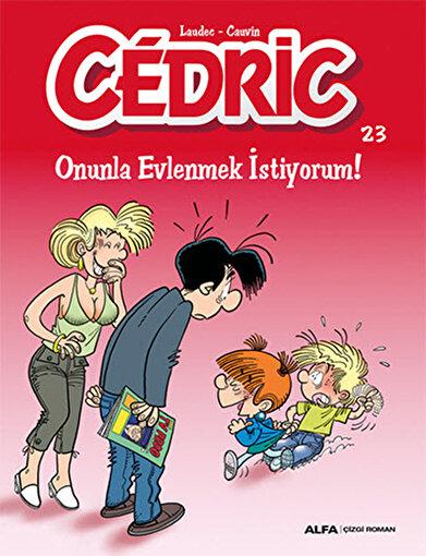 Cedric 23 - Onunla Evlenmek İstiyorum!. ürün görseli