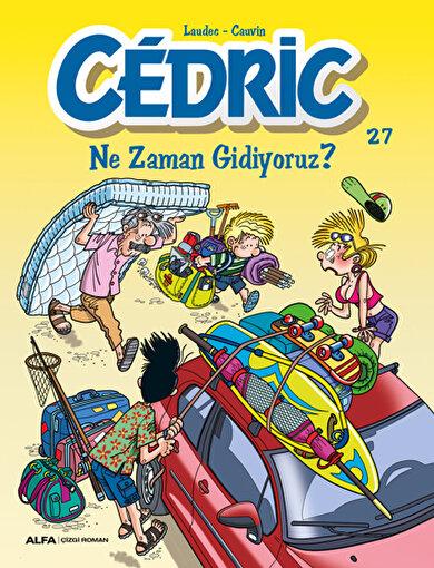 Cedric 27 - Ne Zaman Gidiyoruz?. ürün görseli