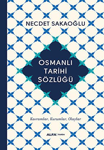 Osmanlı Tarihi Sözlüğü (Ciltli) - Necdet Sakaoğlu. ürün görseli