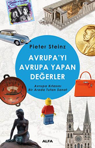 Avrupa'yı Avrupa Yapan Değerler - Pieter Steinz. ürün görseli