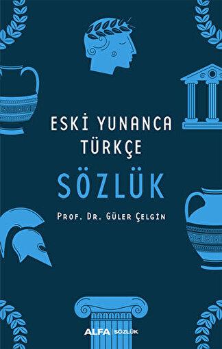 Eski Yunanca Türkçe Sözlük - Güler Çelgin. ürün görseli