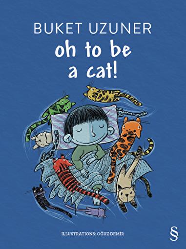 Oh To Be a Cat!    - Buket Uzuner. ürün görseli