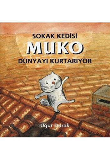 Sokak Kedisi Muko Dünyayı Kurtarıyor. ürün görseli