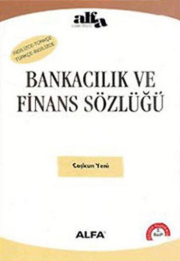 Bankacılık ve Finans Sözlüğü - Coşkun Yeni. ürün görseli