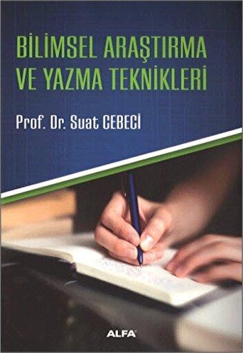 Bilimsel Araştırma Ve Yazma Teknikleri,Suat Cebeci. ürün görseli