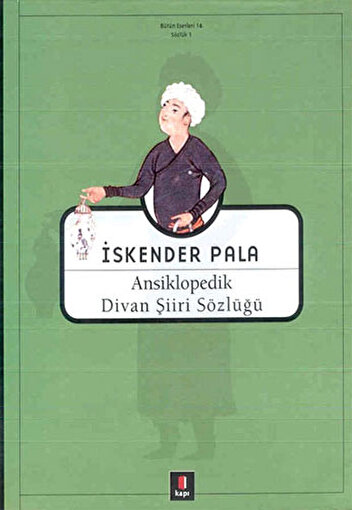 Ansiklopedik Divan Şiiri Sözlüğü (Ciltli),İskender Pala. ürün görseli
