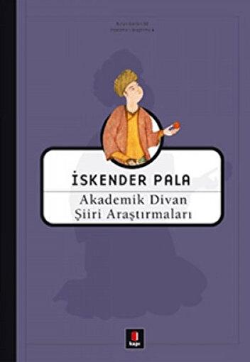 Akademik Divan Şiiri Araştırmaları (Ciltli) - İskender Pala. ürün görseli